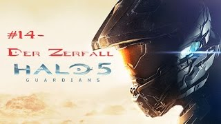 Lets Play Halo 5 Guardians - 14 Der Zerfall - Deutsch / German