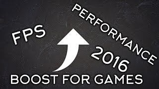 Top 4 Tips To Boost FPS And PERFORMANCE For PC (GAMING 2016)