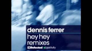 Dennis Ferrer - Hey Hey ( Vandalism Remix )