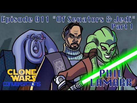 "Clone Wars Conversations Ep. 11: Phil LaMarr ""Of Senators & Jedis"" Part 1"