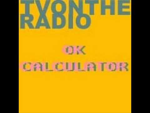 TV on the Radio - OK Calculator