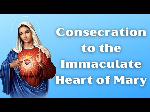 Prayer of Consecration to the Immaculate Heart of Mary