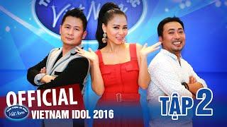 Thần Tượng Âm Nhạc 2016 Tập 2 - Vietnam Idol 2016 Full HD