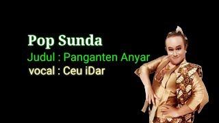 POP Sunda - Panganten Anyar Ceu iDar