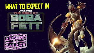 The Book of Boba Fett - What to Expect according to Adam Frazier of SlashFilm