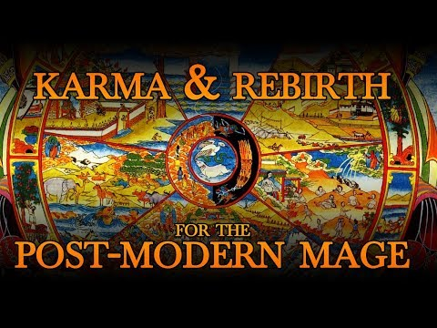 Karma and Rebirth for Post-Modern Mages