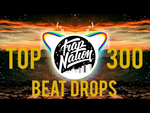 TOP 300 BEST BEAT DROP SONGS OF ALL TIME!!!