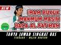 Imam Rukuk Makmum Masih membaca Al Fatihah Bagaimana - Ustadz Abdul Somad Lc,MA