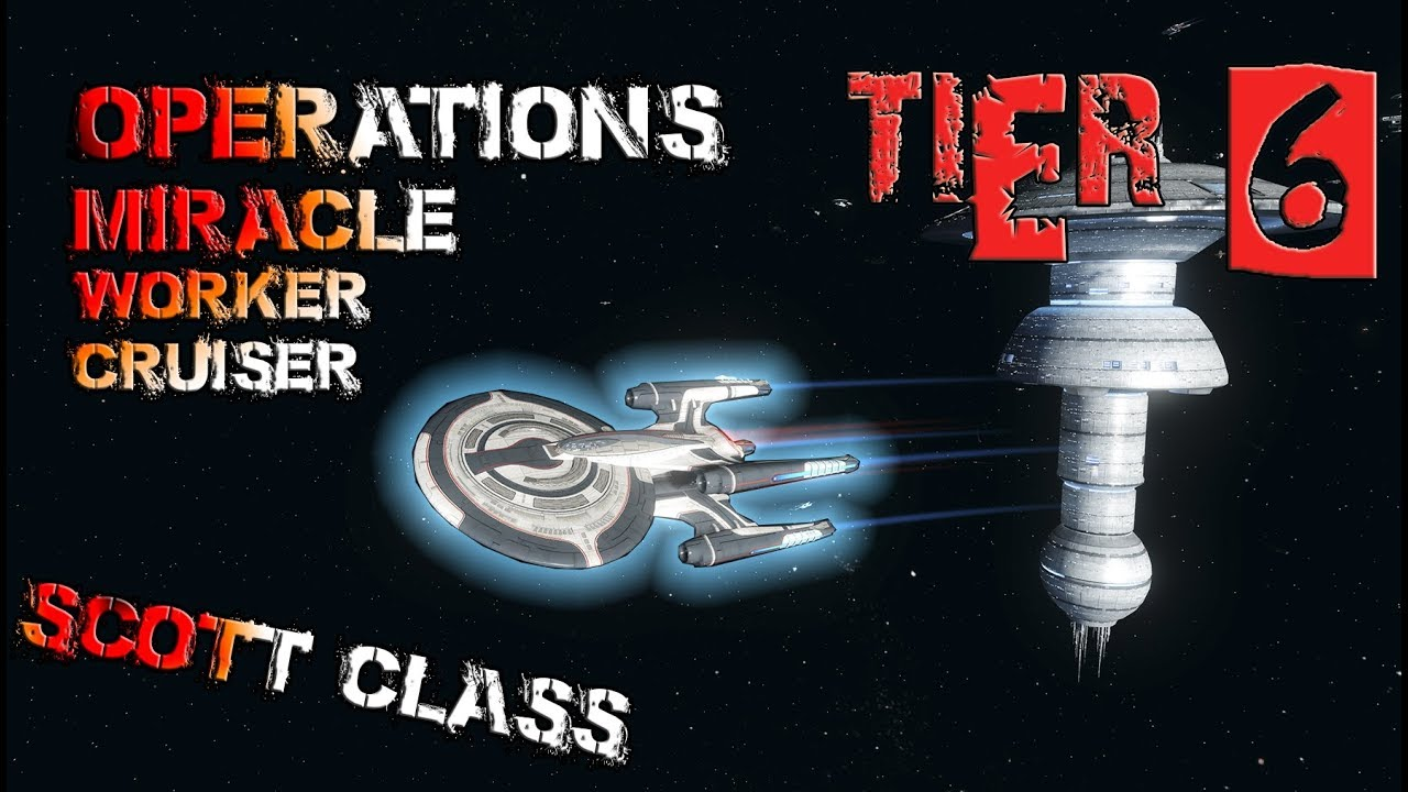 Operations Miracle Worker Cruiser – Scott class [T6] – with all ship visuals – Star Trek Online