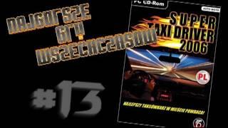 Najgorsze Gry Wszechczasów - Super Taxi Driver 2006 (Odcinek 13)