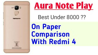 Karbonn Aura Note Play Launched at RS 7 590 IND Specifications Price Aura Note Play VS Redmi 4