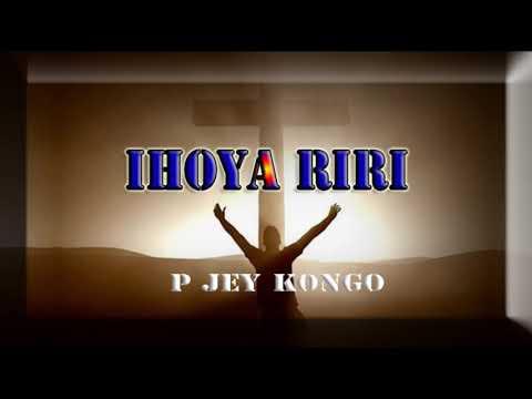 IHOYA RIRI (REMIX) by  P JEY KONGO