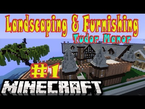Minecraft Tudor Manor Landscaping and Furnishing eps1