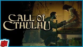 Call of Cthulhu Part 10 | Horror Game | PC Gameplay Walkthrough | 2018