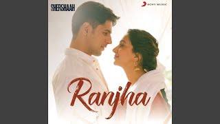 "Ranjha (From ""Shershaah"")"
