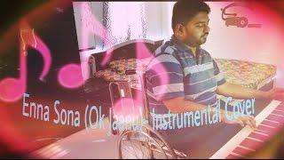 Enna Sona (OK Jaanu) - Instrumental Cover | A R Rehman | Arijit Singh