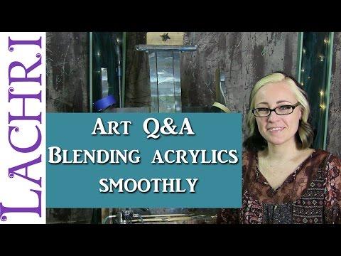 Art Q&A - how do you blend acrylics smoothly - Art tips w/ Lachri
