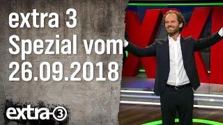 Extra 3 Spezial: Der reale Irrsinn XXL vom 26.09.2018