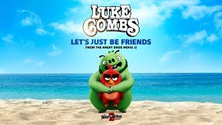 "The Angry Birds Movie 2 - ""Let's Just Be Friends"" by Luke Combs Lyric Video"