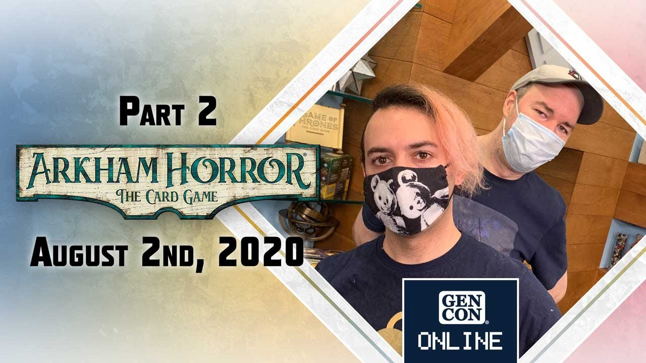 GenCon Online 2020: Arkham Horror LCG Design a Card with Matt and Jeremy: Part 2