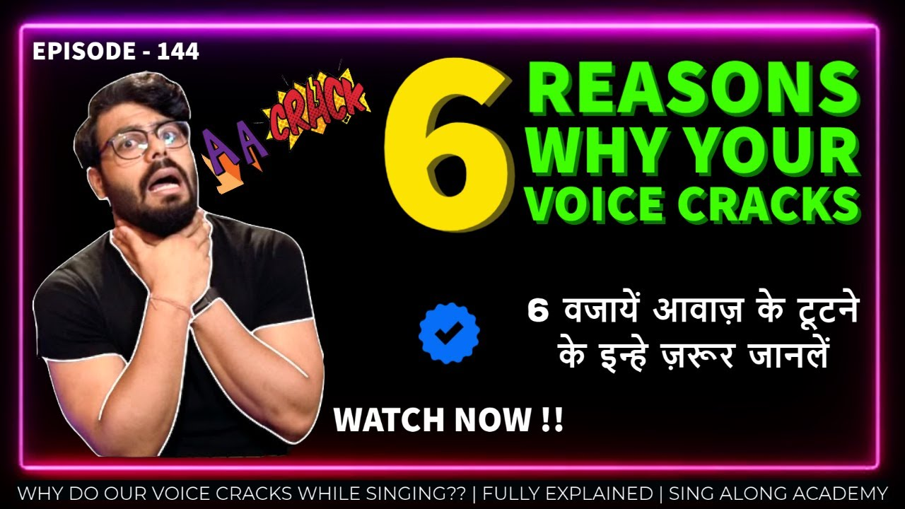 Why Do Our Voice Cracks While Singing?   आवाज़ टूटने या फटने के कारण   Episode - 144   Sing Along