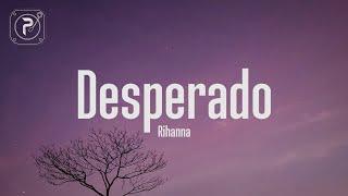 Desperado - Rihanna (Lyrics)
