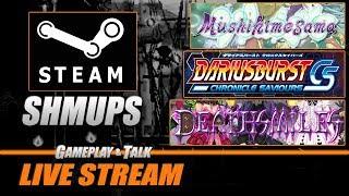 Gameplay and Talk Live Stream - Steam PC Shmups (Deathsmiles / Mushihimesama / Darius Burst)