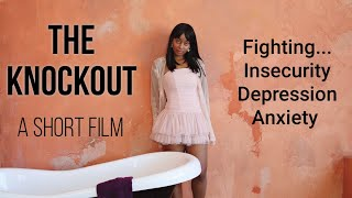 THE KNOCKOUT: Short Film about INSECURITY & DEPRESSION