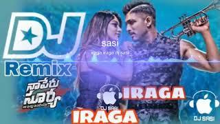 Iraga Iraga remix dj song by Dj sasi ||Naa Peru Surya Naa eillu India  movie