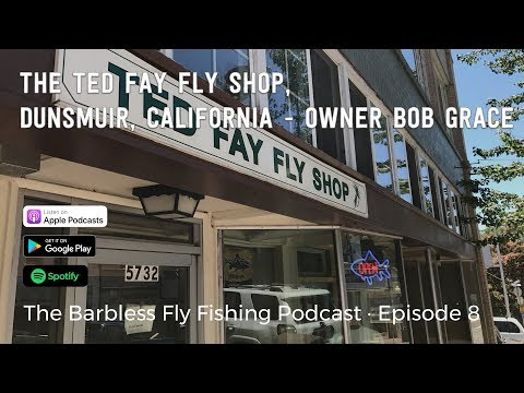 #008 - Bob Grace - Ted Fay Fly Shop, Dunsmuir, CA