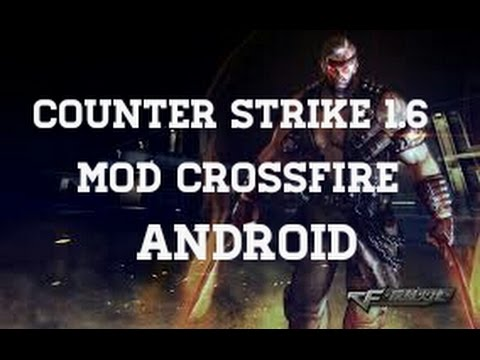 CF OFFLINE ANDROID-Counter Strike 1.6 Mod CF Android - YouTube