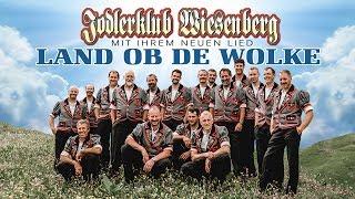 Land ob de Wolke - Jodlerklub Wiesenberg