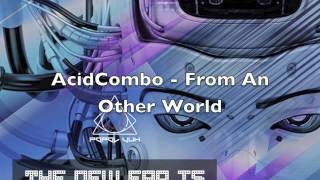 "Acidcombo  -From Another World (210Bpm)  @ V/A ""The New Era is Coming"" Popol Vuh Records"