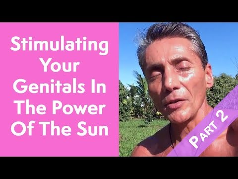 Stimulating Your Genitals In The Power Of The Sun Part 2 | Dr. Robert Cassar