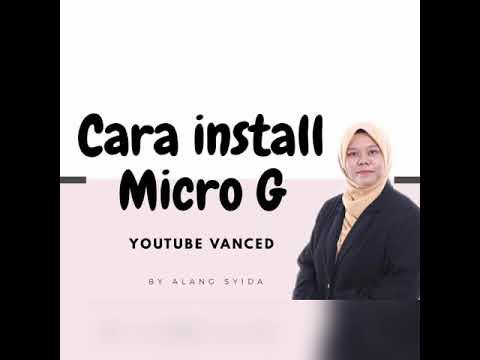 Cara Install Micro G - untuk Login YouTube Vanced