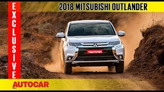 2018 Mitsubishi Outlander | Exclusive First Drive Review | Autocar India