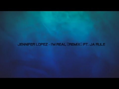Jennifer Lopez - I'm Real (Remix) ft. Ja Rule (Dirty)
