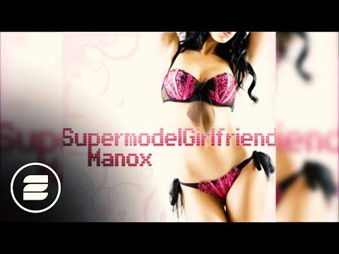 Manox - Supermodel Girlfriend (Radio Mix)