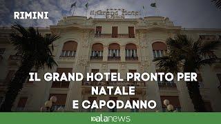 Rimini, il Grand Hotel si prepara a festeggiare Natale e nuovo anno