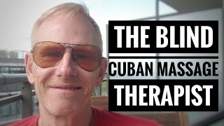 Acting career advice from a blind Cuban massage therapist