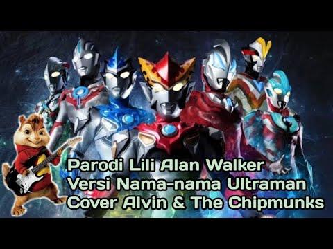 parodi-lili-alan-walker-versi-nama-nama-ultraman---cover-alvin-&-the-chipmunks