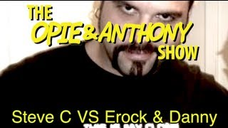 Opie & Anthony: Steve C Vs Erock & Danny (10/09-10/13/09)
