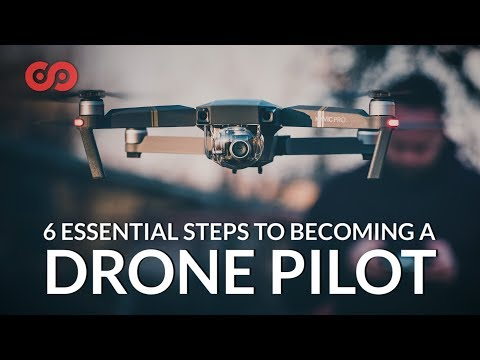 Six Essential Steps to Becoming a Drone Pilot