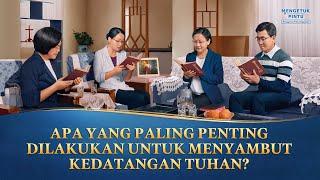 MENGETUK PINTU - Klip Film(1)Apa yang Paling Penting Dilakukan untuk Menyambut Kedatangan Tuhan