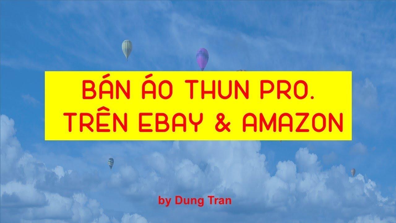 BÁN ÁO THUN PRO TRÊN EBAY VÀ AMAZON by Dung Tran