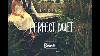 Ed Sheeran & Beyoncé - Perfect Duet [Lyrics]