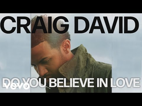 Craig David - Do You Believe in Love