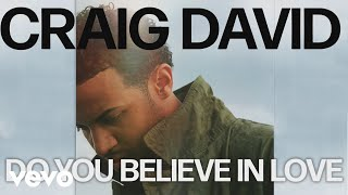 Craig David - Do You Believe in Love (Official Audio)
