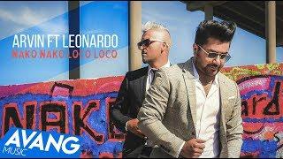 Arvin Ft Leonardo - Nako Nako Loco Loco OFFICIAL VIDEO