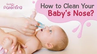 How to Clean Your Babys Nose